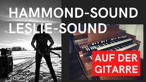 Hammondorgel Riffs auf der Gitarre spielen | Leslie-Sound auf der Gitarre | E-Gitarre lernen