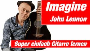 Imagine John Lennon Gitarre lernen | Tutorial mit Noten und TABs | bestes Tutorial