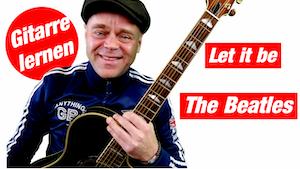 Let it be auf Gitarre spielen | The Beatles Gitarre