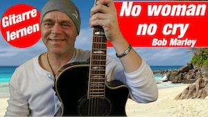 No woman no cry Gitarre | Akkorde | Rhythmus | so geht`s