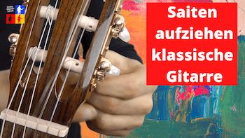Saiten aufziehen klassische Gitarre | Saiten wechseln Konzertgitarre | Nylonsaiten wechseln