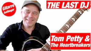 So spielt man The last DJ Tom Petty Gitarre Tutorial | Songs in 3 Schritten erklärt