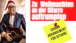 Weihnachtslieder für Gitarre | Lasst uns froh und munter sein | Arrangement für Gitarre
